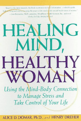 Healing Mind, Healthy Woman Using the Mind-Body Connection to Manage Stress and Take Control of Your Life N/A edition cover