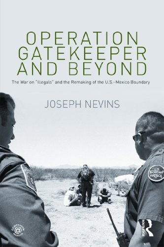 Operation Gatekeeper and Beyond The War on Illegals and the Remaking of American Boundaries 2nd 2010 (Revised) edition cover