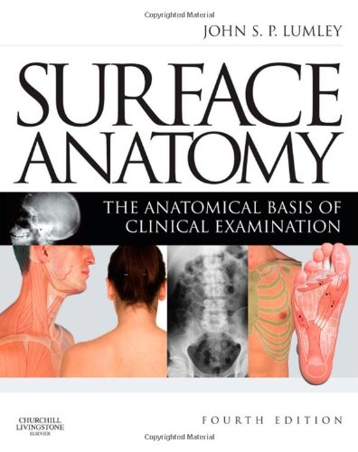 Surface Anatomy The Anatomical Basis of Clinical Examination 4th 2008 edition cover