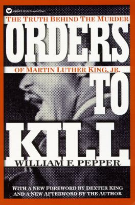 Orders to Kill The Truth Behind the Murder of Martin Luther King, Jr.  1998 edition cover