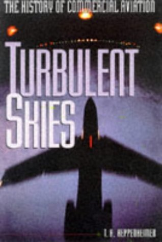 Turbulent Skies The History of Commercial Aviation 1st 1995 edition cover