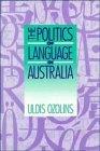 Politics of Language in Australia   1993 9780521417945 Front Cover