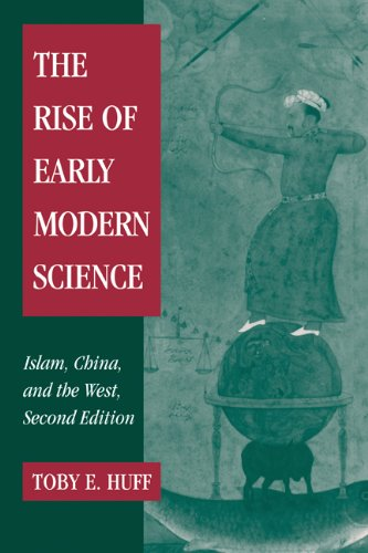 Rise of Early Modern Science Islam, China and the West 2nd 2003 (Revised) edition cover