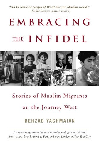 Embracing the Infidel Stories of Muslim Migrants on the Journey West  2006 9780553382945 Front Cover