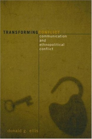 Transforming Conflict Communication and Ethnopolitical Conflict  2006 9780742539945 Front Cover