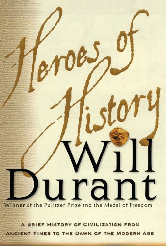 Heroes of History A Brief History of Civilization from Ancient Times to the Dawn of the Modern Age N/A edition cover