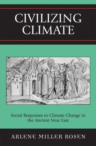 Civilizing Climate Social Responses to Climate Change in the Ancient near East  2006 edition cover
