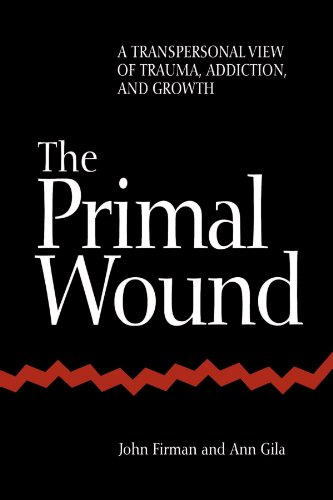 Primal Wound A Transpersonal View of Trauma, Addiction, and Growth  1997 edition cover