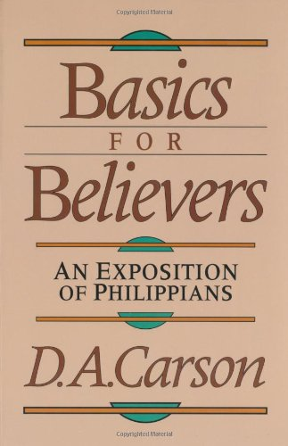 Basics for Believers An Exposition of Philippians N/A edition cover