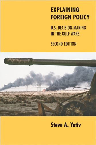 Explaining Foreign Policy U. S. Decision-Making in the Gulf Wars 2nd 2011 edition cover