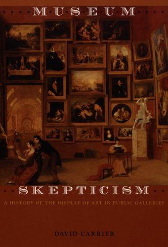 Museum Skepticism A History of the Display of Art in Public Galleries  2006 edition cover
