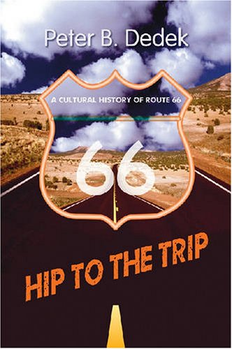 Hip to the Trip A Cultural History of Route 66  2007 edition cover