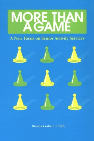 More Than a Game : A New Focus on Senior Activity Services 1st edition cover
