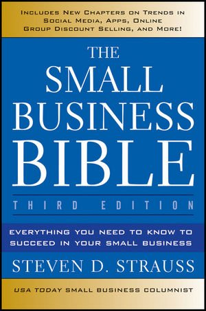 Small Business Bible Everything You Need to Know to Succeed in Your Small Business 3rd 2012 edition cover