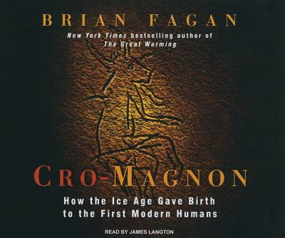 Cro-magnon: How the Ice Age Gave Birth to the First Modern Humans  2010 edition cover