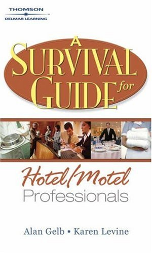 Survival Guide for Hotel and Motel Professionals   2005 9781401840945 Front Cover