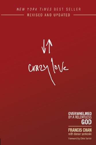 Crazy Love Overwhelmed by a Relentless God N/A 9781434705945 Front Cover