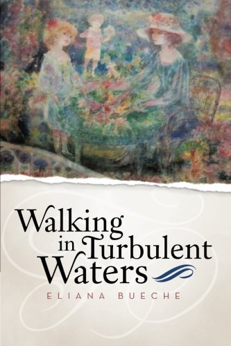 Walking in Turbulent Waters   2013 9781491700945 Front Cover