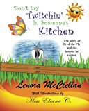 Don't Lay Twitchin' in Someone's Kitchen! The Story of Fred the Fly and Lessons He Learned N/A 9781492352945 Front Cover