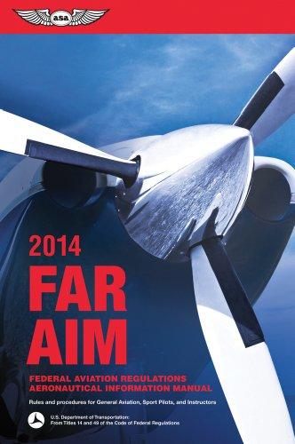 Far/Aim 2014 Federal Aviation Regulations/Aeronautical Information Manual  2013 edition cover