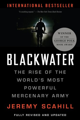Blackwater The Rise of the World's Most Powerful Mercenary Army  2008 edition cover