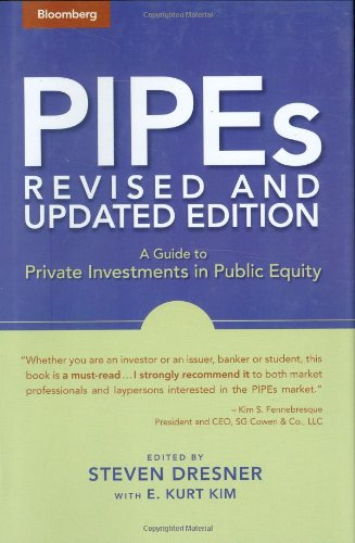 PIPEs A Guide to Private Investments in Public Equity 2nd 2006 (Revised) 9781576601945 Front Cover