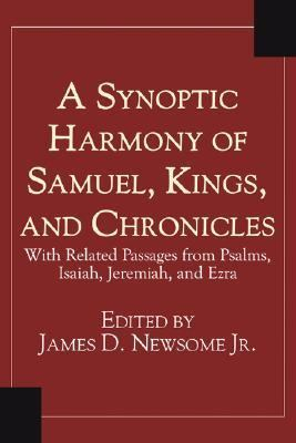 Synoptic Harmony of Samuel, Kings, and Chronicles With Related Passages from Psalms, Isaiah, Jeremiah, and Ezra N/A edition cover