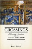 Crossings Africa, the Americas and the Atlantic Slave Trade  2013 9781780231945 Front Cover