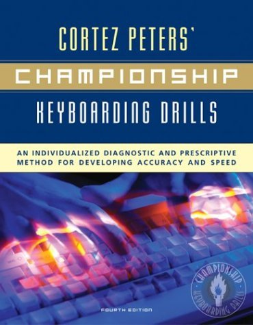 Championship Keyboarding Drills An Individualized Diagnostic and Prescriptive Method for Developing Accuracy and Speed 4th 2005 9780073010946 Front Cover
