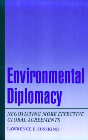 Environmental Diplomacy Negotiating More Effective Global Agreements  1994 9780195075946 Front Cover