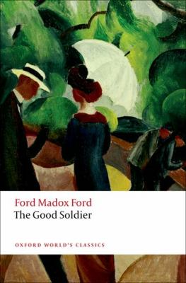 OXFORD WORLD'S CLASSICS: THE GOOD SOLDIER  2nd 2012 edition cover