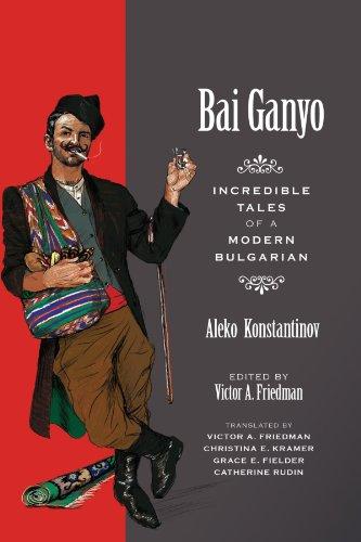 Bai Ganyo Incredible Tales of a Modern Bulgarian  2010 edition cover