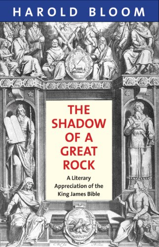 Shadow of a Great Rock A Literary Appreciation of the King James Bible  2013 edition cover