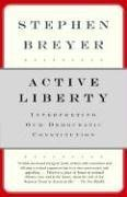 Active Liberty Interpreting Our Democratic Constitution N/A edition cover