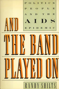 And the Band Played On Politics, People and the AIDS Epidemic N/A edition cover
