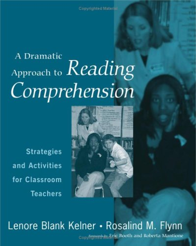 Dramatic Approach to Reading Comprehension Strategies and Activities for Classroom Teachers  2006 edition cover
