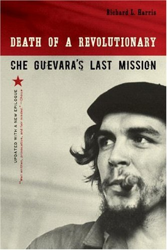 Death of a Revolutionary Che Guevara's Last Mission  2007 (Revised) edition cover