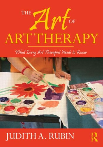 Art of Art Therapy What Every Art Therapist Needs to Know 2nd 2011 (Revised) edition cover
