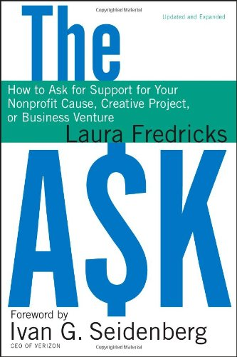 Ask How to Ask for Support for Your Nonprofit Cause, Creative Project, or Business Venture 2nd 2010 (Revised) edition cover
