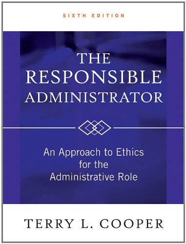 Responsible Administrator An Approach to Ethics for the Administrative Role 6th 2012 9780470873946 Front Cover