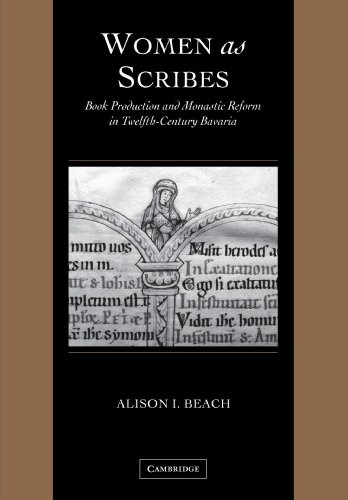 Women as Scribes Book Production and Monastic Reform in Twelfth-Century Bavaria N/A 9780521126946 Front Cover