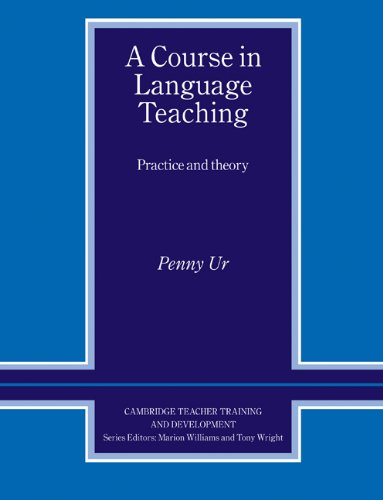 Course in Language Teaching Practice of Theory  1995 9780521449946 Front Cover