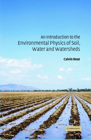 Introduction to the Environmental Physics of Soil, Water and Watersheds   2004 9780521829946 Front Cover