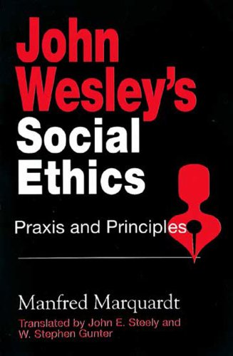 John Wesley's Social Ethics Praxis and Principles N/A edition cover