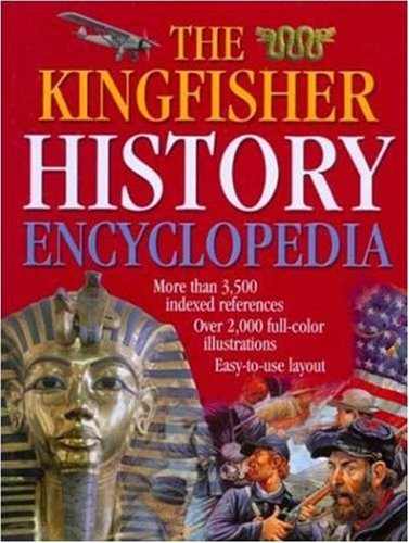 Kingfisher History Encyclopedia  1999 (Teachers Edition, Instructors Manual, etc.) 9780753451946 Front Cover