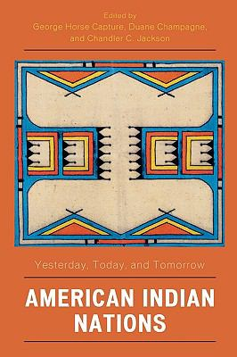 American Indian Nations Yesterday, Today, and Tomorrow  2007 9780759110946 Front Cover