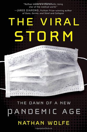Viral Storm The Dawn of a New Pandemic Age  2011 edition cover