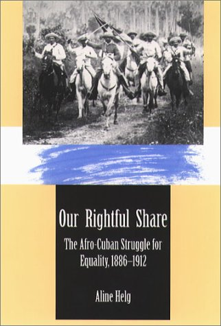Our Rightful Share The Afro-Cuban Struggle for Equality, 1886-1912  1995 edition cover