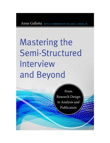 Mastering the Semi-Structured Interview and Beyond From Research Design to Analysis and Publication  2013 edition cover