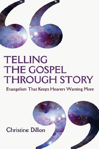 Telling the Gospel Through Story Evangelism That Keeps Hearers Wanting More  2012 edition cover